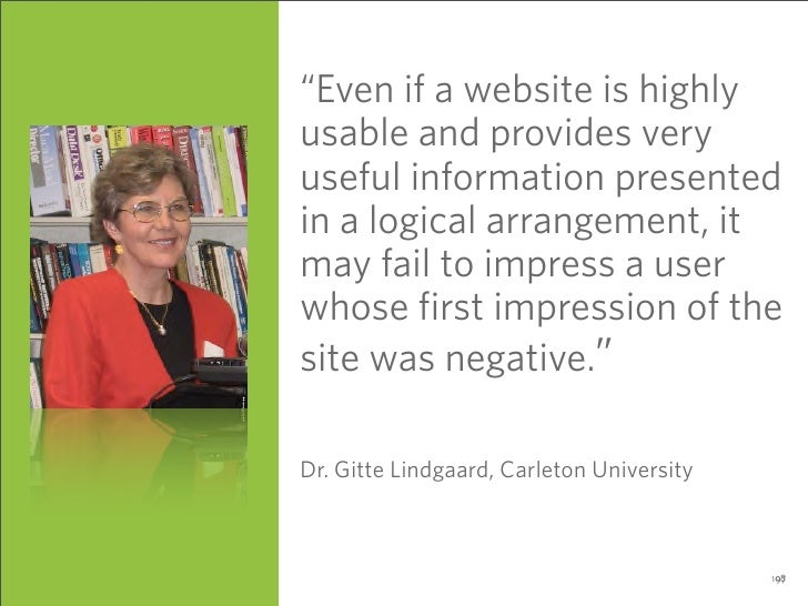 """Even if a website is highly usable and provides very useful information presented in a logical arrangement, it may fail t..."