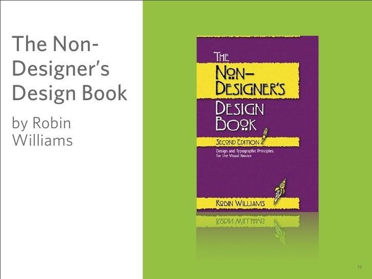 The Non- Designer's Design Book by Robin Williams                   102                23