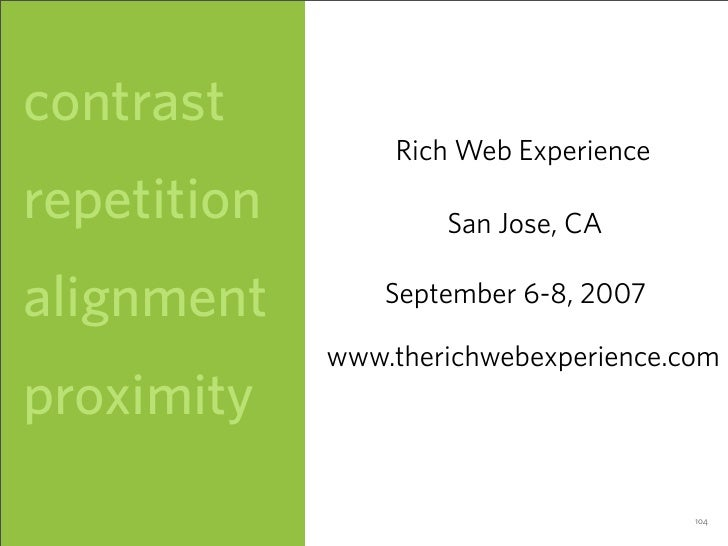 contrast                  Rich Web Experience  repetition           San Jose, CA  alignment        September 6-8, 2007    ...