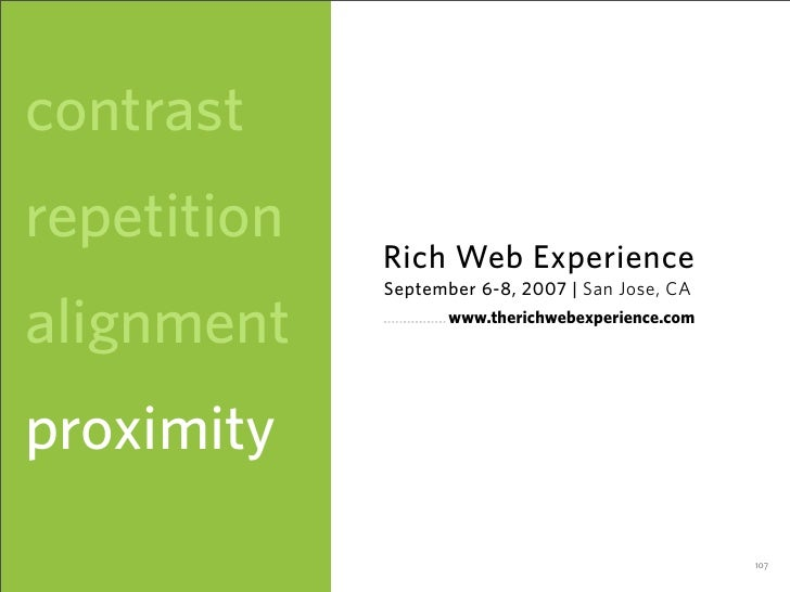contrast repetition              Rich Web Experience              September 6-8, 2007 | San Jose, CA  alignment           ...
