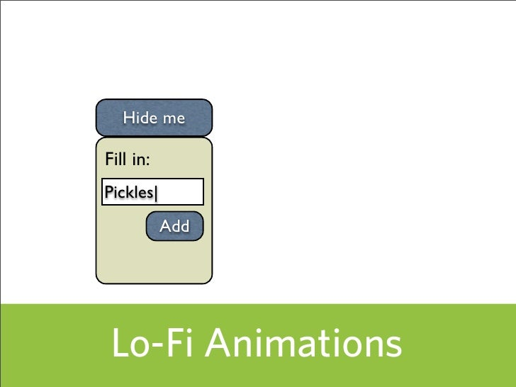 Hide me  Fill in: Pickles|            Add      Lo-Fi Animations