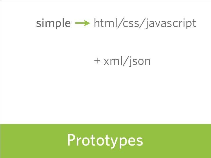 simple   html/css/javascript            + xml/json          Prototypes                125