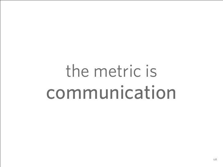 the metric is communication                    128