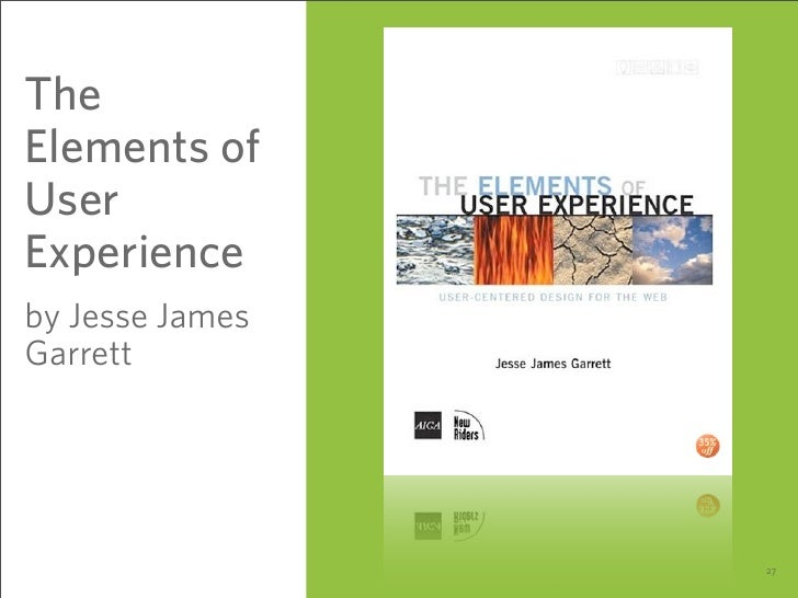 The Elements of User Experience by Jesse James Garrett                      27