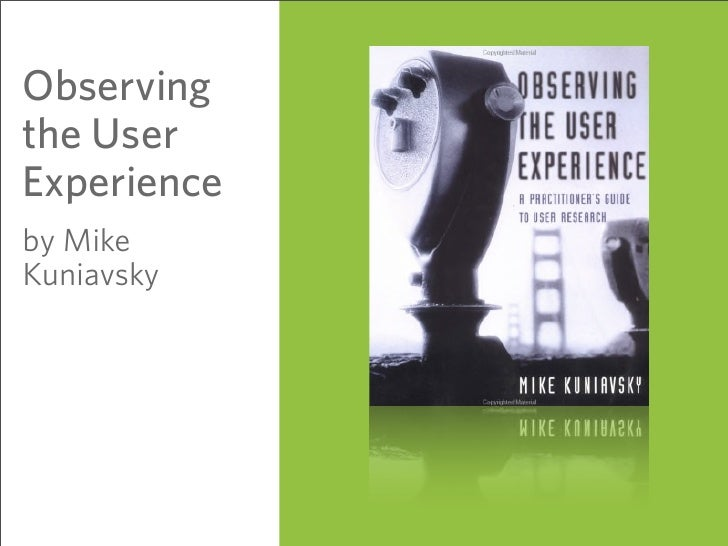 Observing the User Experience by Mike Kuniavsky                  44