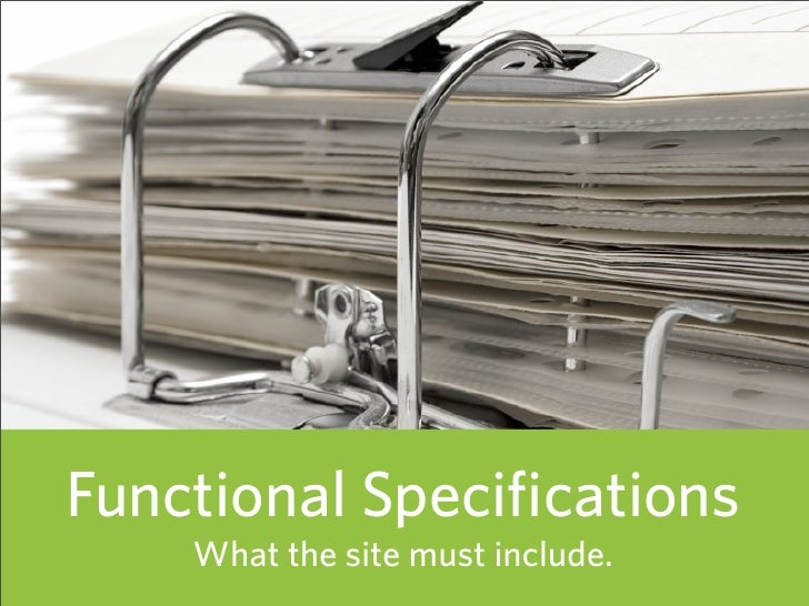 Functional Specifications     What the site must include.   49