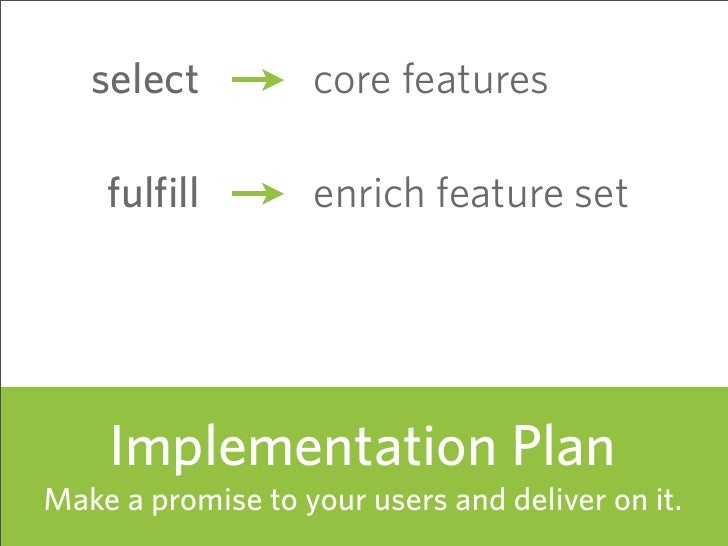select          core features      fulfill        enrich feature set   expand            move into new areas       Impleme...