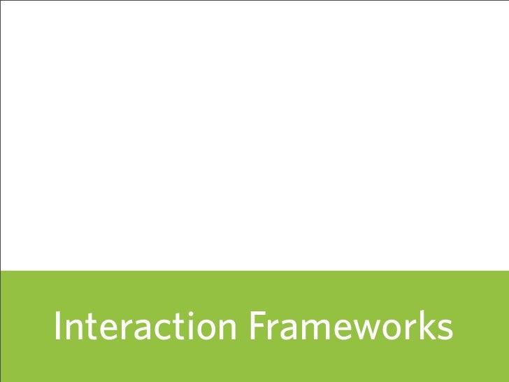 Interaction Frameworks                          55