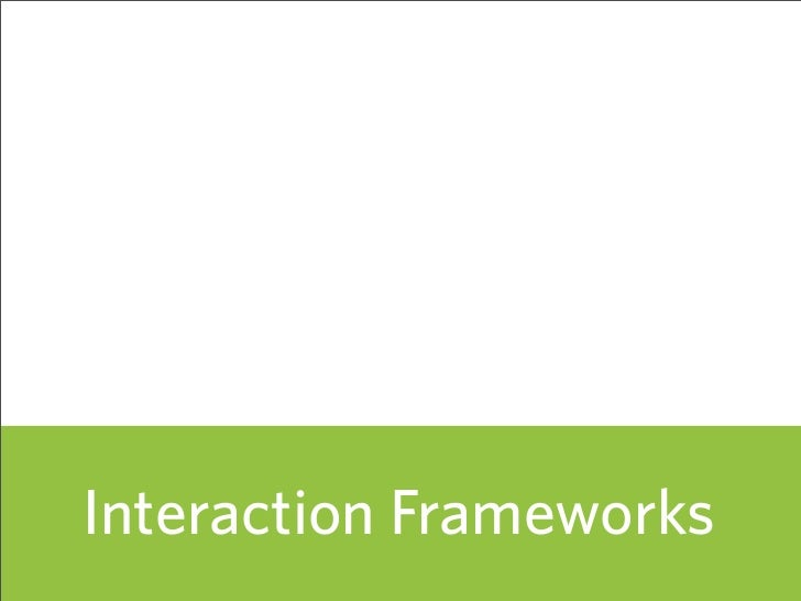 Interaction Frameworks                          56