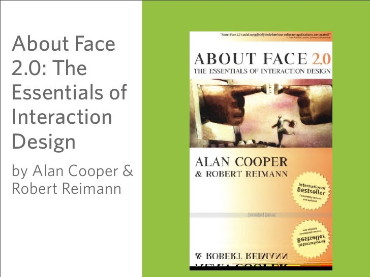 About Face 2.0: The Essentials of Interaction Design by Alan Cooper & Robert Reimann                       58