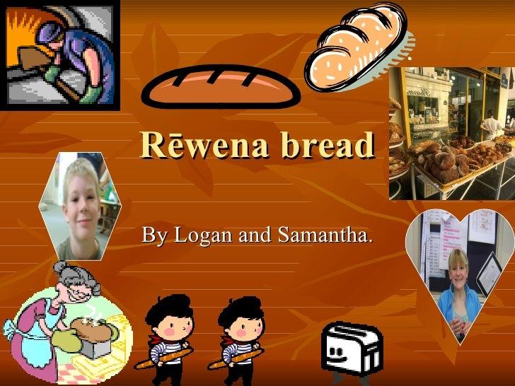 R ēwena bread By Logan and Samantha.