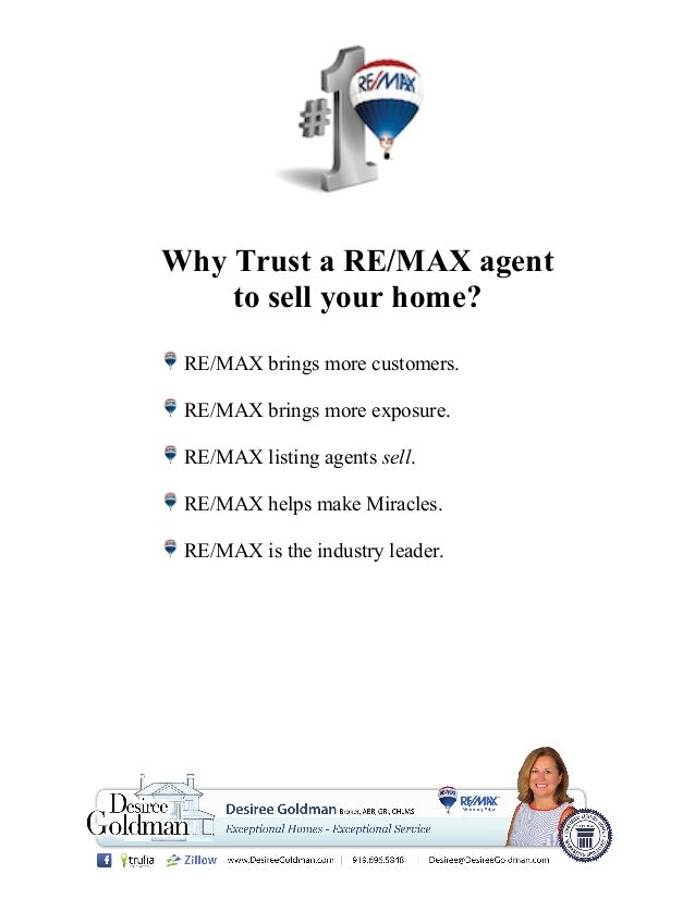 Why Trust a RE/MAX agent to sell your home? RE/MAX brings more customers. RE/MAX brings more exposure. RE/MAX listing agen...