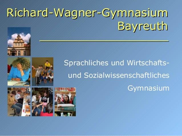 Sprachliches und Wirtschafts- und Sozialwissenschaftliches Gymnasium Richard-Wagner-GymnasiumRichard-Wagner-Gymnasium Bayr...