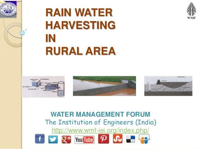 RAIN WATERHARVESTINGINRURAL AREA WATER MANAGEMENT FORUMThe Institution of Engineers (India)  http://www.wmf-iei.org/index....