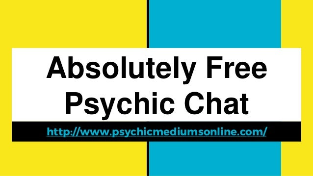 Absolutely free psychic chat