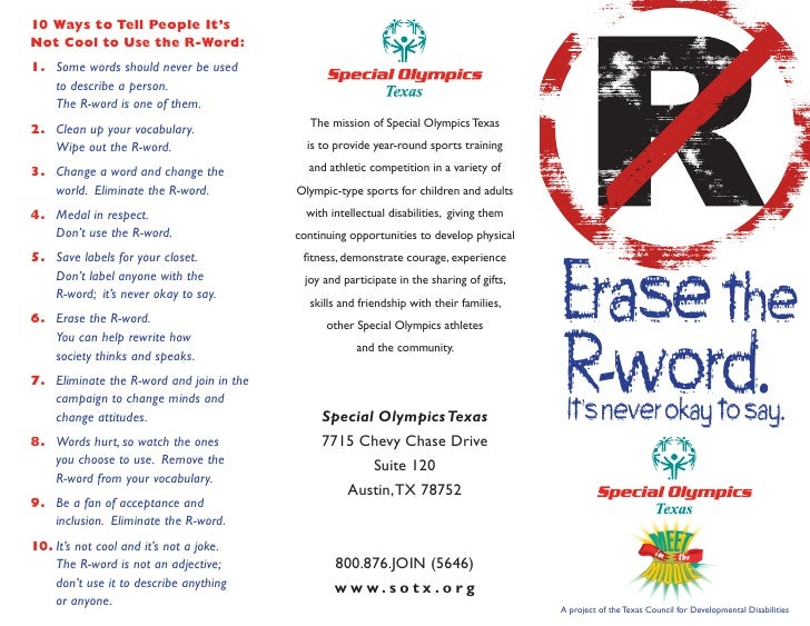 10 Ways to Tell People It's Not Cool to Use the R-Word: 1. Some words should never be used    to describe a person.    The...