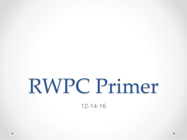 RWPC Primer 12-14-16
