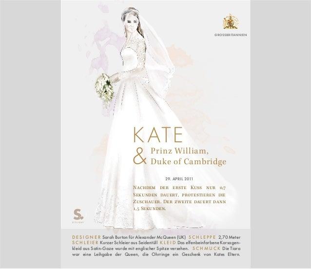 Prinz William, Duke of Cambridge D E S I G N E R Sarah Burton für Alexander McQueen (UK) S C H L E P P E 2,70 Meter S C H ...