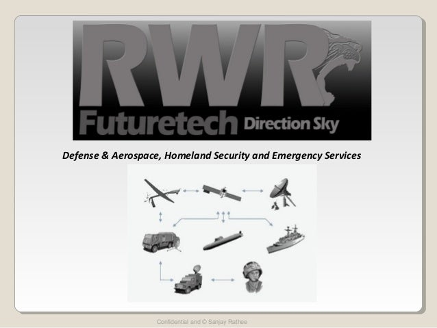 Defense & Aerospace, Homeland Security and Emergency Services  Confidential and © Sanjay Rathee