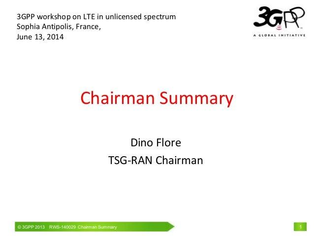 © 3GPP 2009 Mobile World Congress, Barcelona, 19th February 2009© 3GPP 2013 RWS-140029 Chairman Summary 1 Chairman Summary...