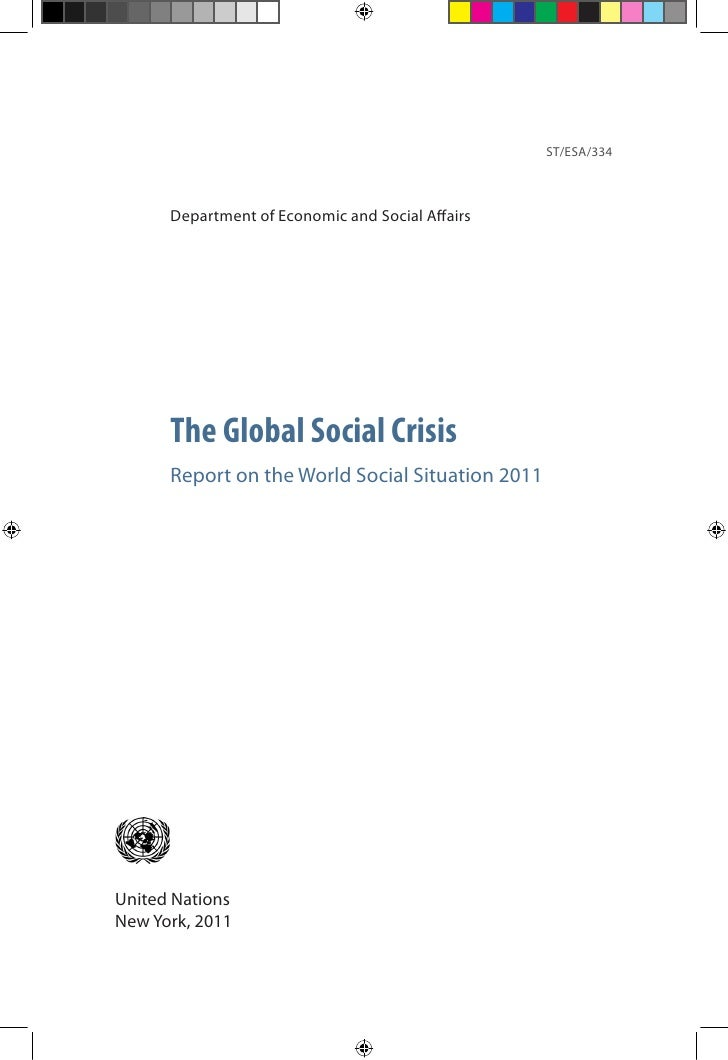 ST/ESA/334      Department of Economic and Social Affairs      The Global Social Crisis      Report on the World Social Si...
