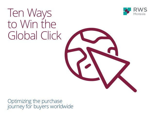 Moravia Ten Ways to Win the Global Click Optimizing the purchase journeyforbuyers worldwide