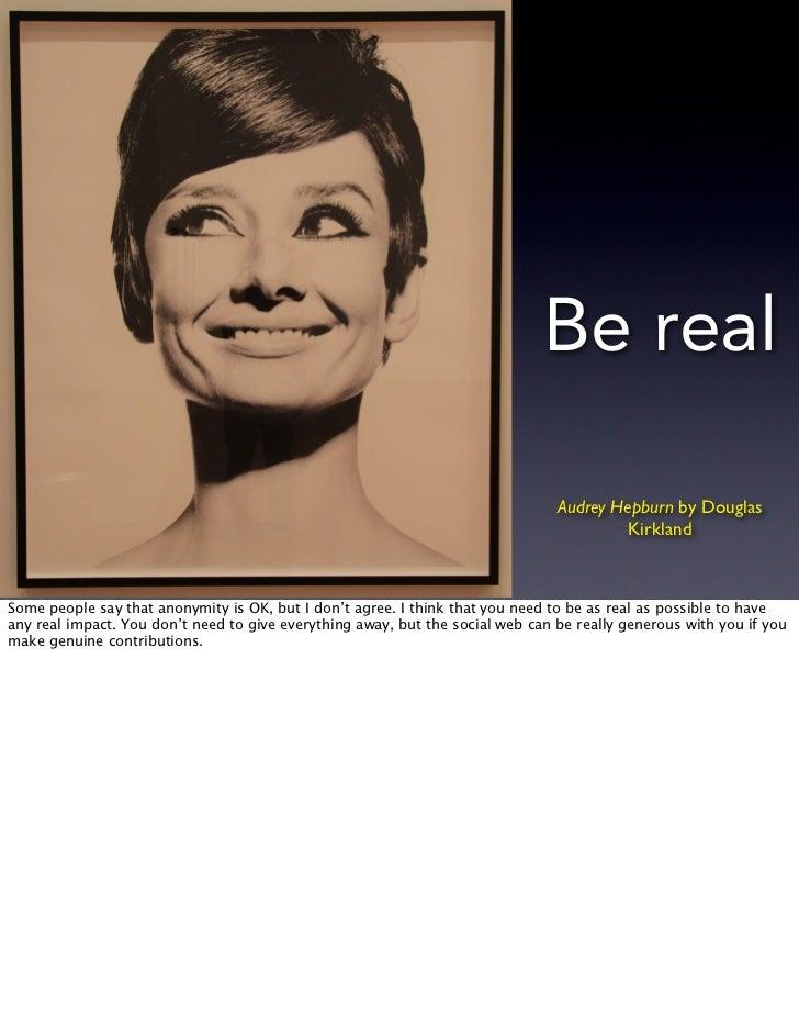 Be real                                                                                Audrey Hepburn by Douglas          ...