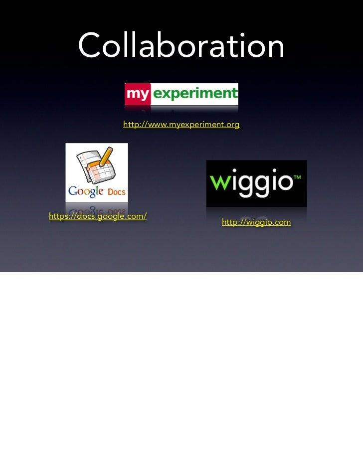 Collaboration                  http://www.myexperiment.orghttps://docs.google.com/                                        ...