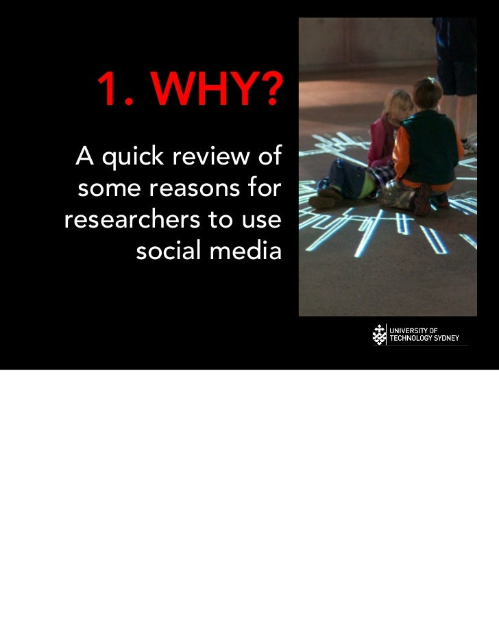 1. WHY? A quick review of some reasons forresearchers to use      social media