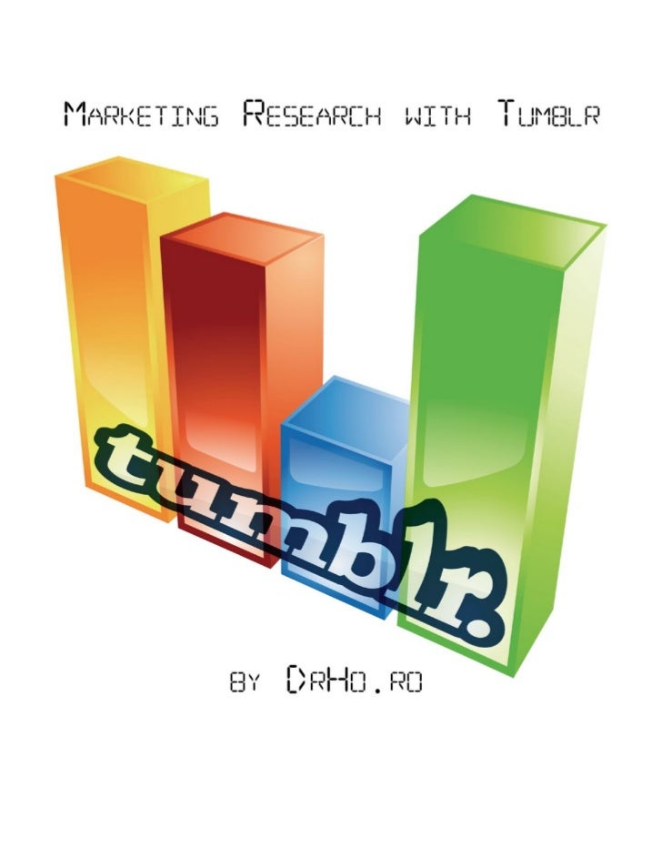 http://drho.ro/videos/screencasts/marketing-research-with-tumblr/0-class-outline.mp4The Ebookdrho.ro/marketing-ebooks/rese...