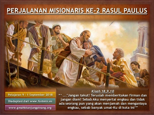 PERJALANAN MISIONARIS KE-2 RASUL PAULUS Pelajaran 9 : 1 September 2018 Diadaptasi dari www.fustero.es www.gmahktanjungpina...