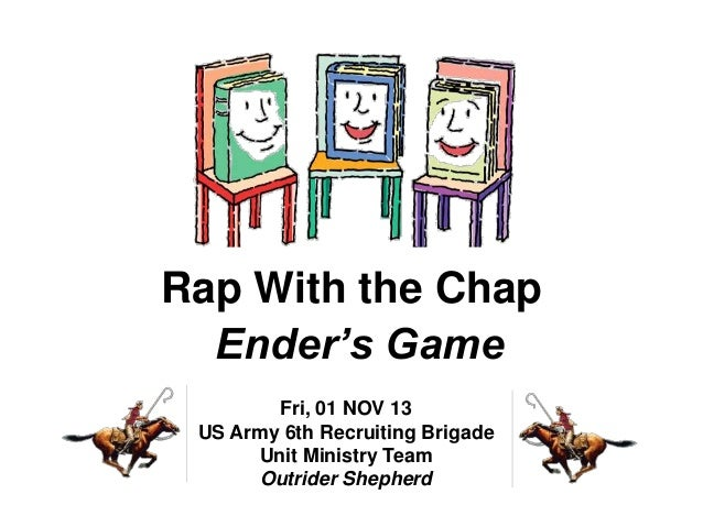 Rap With the Chap Ender's Game Fri, 01 NOV 13 US Army 6th Recruiting Brigade Unit Ministry Team Outrider Shepherd
