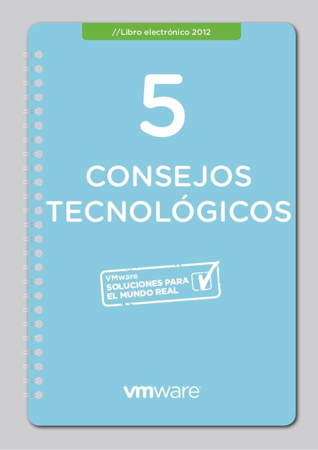 CONSEJOS TECNOLÓGICOS 5 //Libro electrónico 2012 SOLUCIONES PARA EL MUNDO REAL
