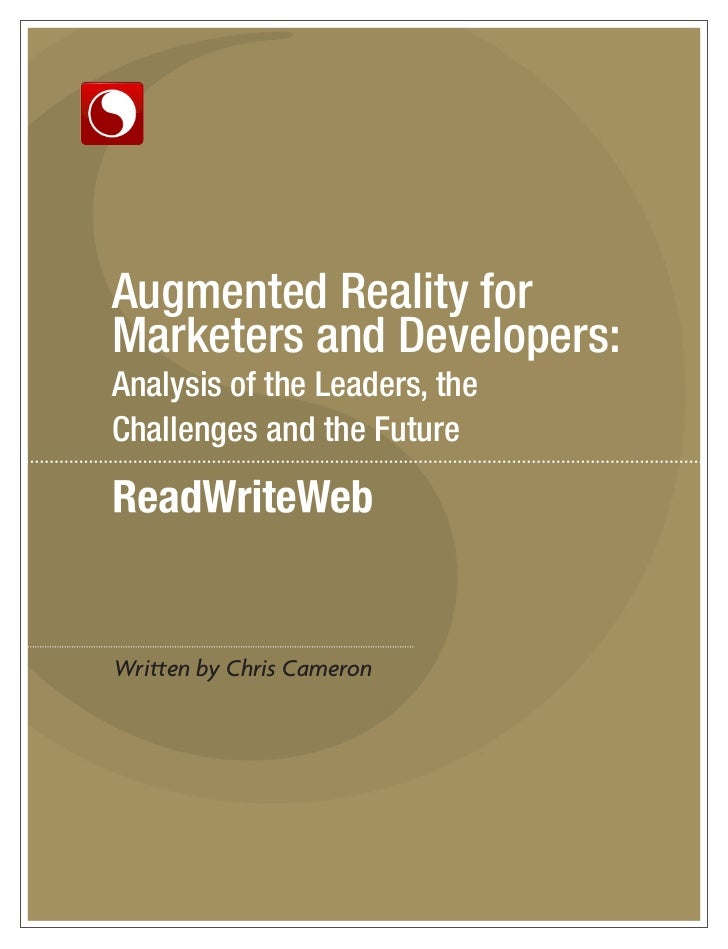 Augmented Reality forMarketers and Developers:Analysis of the Leaders, theChallenges and the FutureWritten by Chris Cameron
