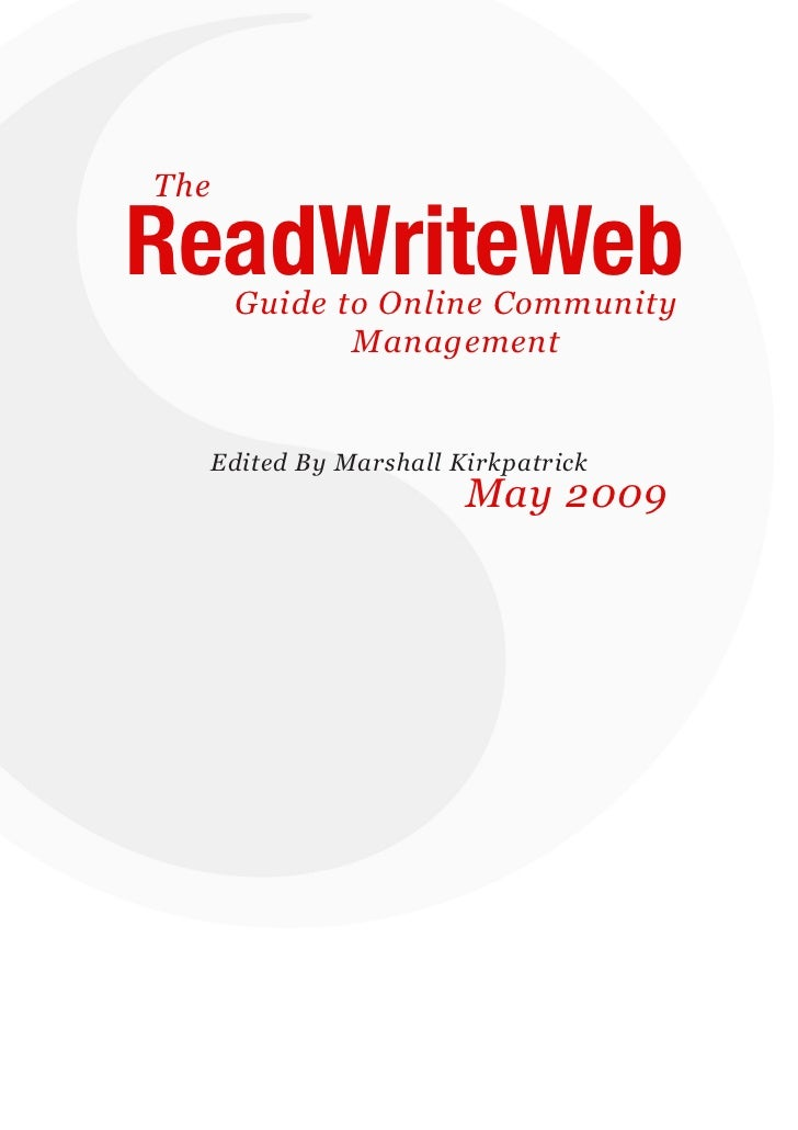 The   ReadWriteWeb   Guide to Online Community                         Management               Edited By Marshall Kirkpat...