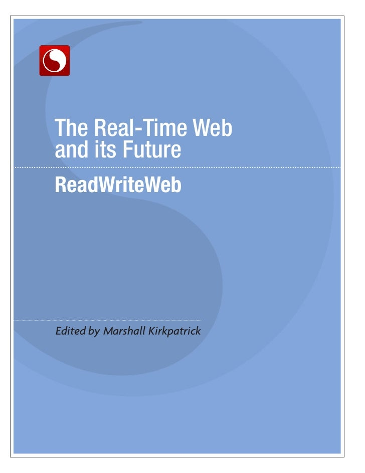 The Real-Time Weband its FutureEdited by Marshall Kirkpatrick