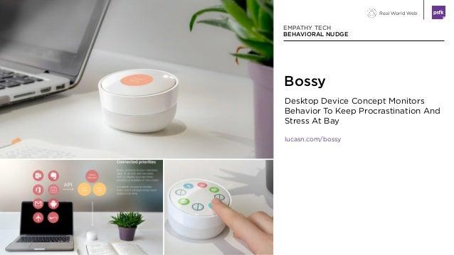 Real World Web Bossy EMPATHY TECH BEHAVIORAL NUDGE Desktop Device Concept Monitors Behavior To Keep Procrastination And St...