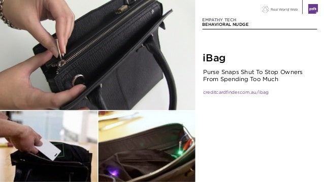 Real World Web iBag EMPATHY TECH BEHAVIORAL NUDGE Purse Snaps Shut To Stop Owners From Spending Too Much creditcardfinder....