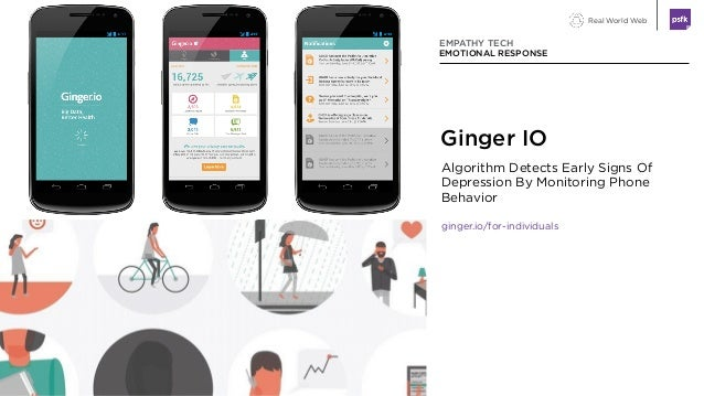 Real World Web Algorithm Detects Early Signs Of Depression By Monitoring Phone Behavior ginger.io/for-individuals EMPATHY ...