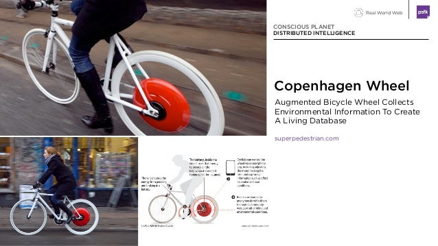 Real World Web Augmented Bicycle Wheel Collects Environmental Information To Create A Living Database superpedestrian.com ...