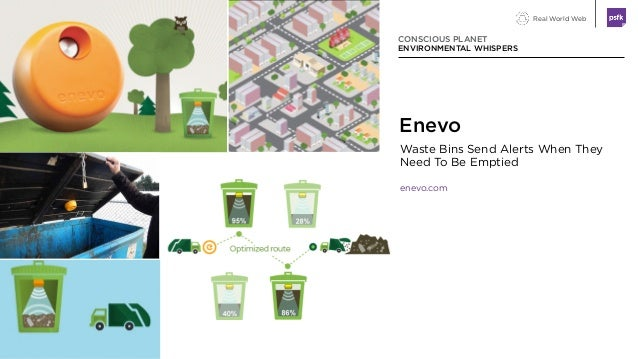 Real World Web Waste Bins Send Alerts When They Need To Be Emptied enevo.com CONSCIOUS PLANET ENVIRONMENTAL WHISPERS Enevo