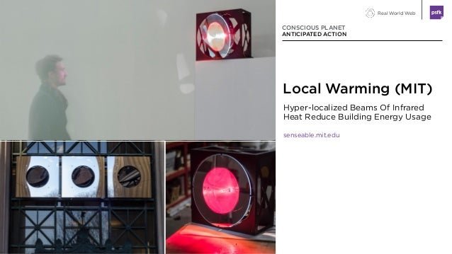 Real World Web Hyper-localized Beams Of Infrared Heat Reduce Building Energy Usage senseable.mit.edu CONSCIOUS PLANET ANTI...