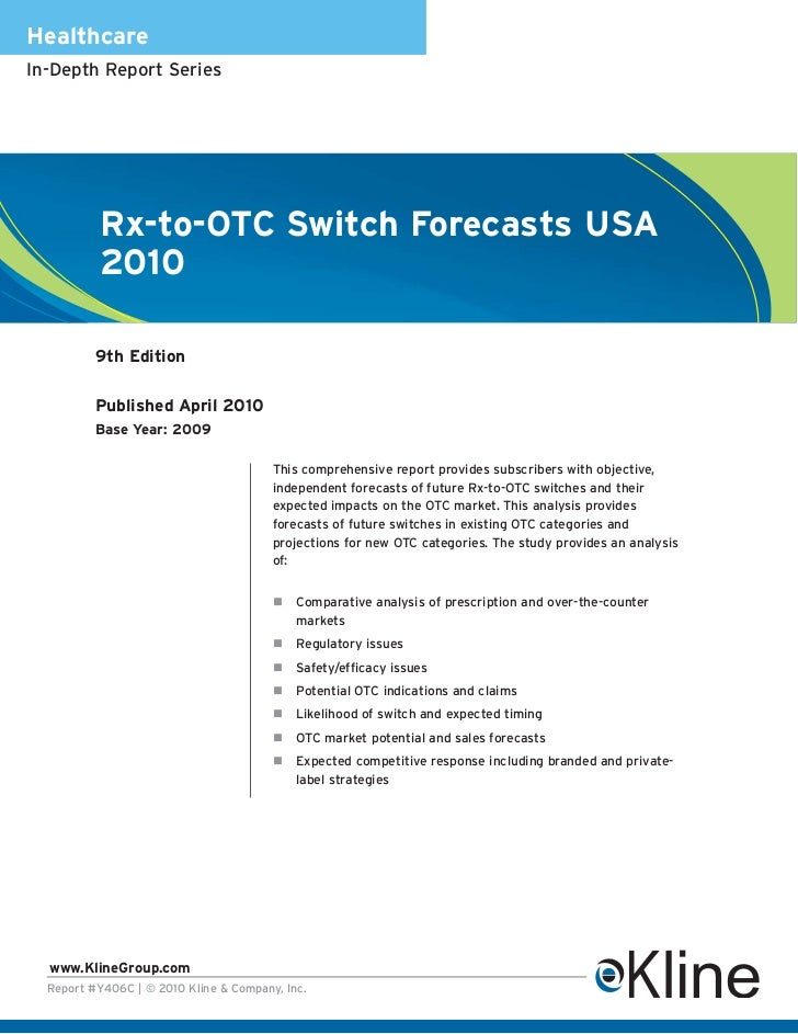 HealthcareIn-Depth Report Series          Rx-to-OTC Switch Forecasts USA          2010          9th Edition          Publi...