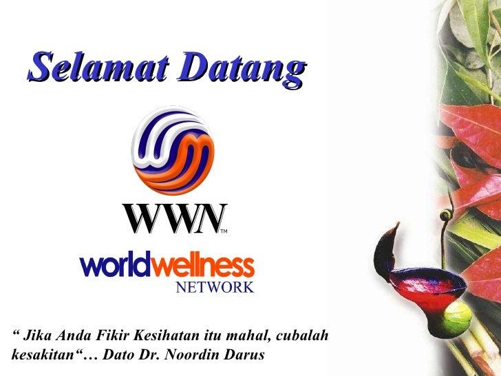 """Selamat Datang """"  Jika Anda Fikir Kesihatan itu mahal, cubalah kesakitan""""… Dato Dr. Noordin Darus"""