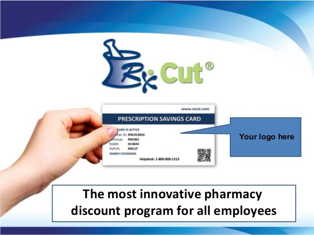 The most innovative pharmacy discount program for all employees Your logo here