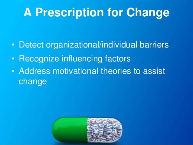 Prescription for change barriers to in health care