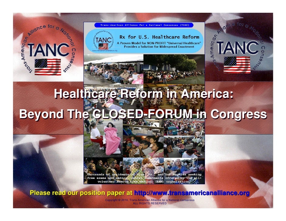 Healthcare Reform in America: Beyond The CLOSED-FORUM in Congress      Please read our position paper at http://www.transa...