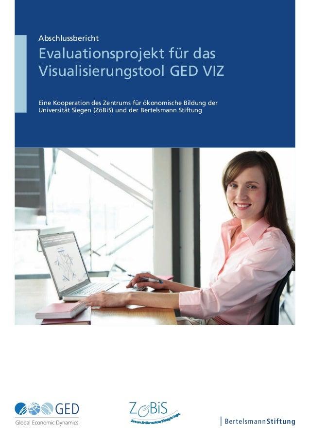 Abschlussbericht Evaluationsprojekt für das Visualisierungstool GED VIZ Eine Kooperation des Zentrums für ökonomische Bild...