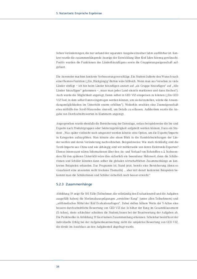 36 5. Nutzertests: Empirische Ergebnisse 5.3 Qualitative Erhebung Die qualitative Erhebung diente der Ergänzung der breite...