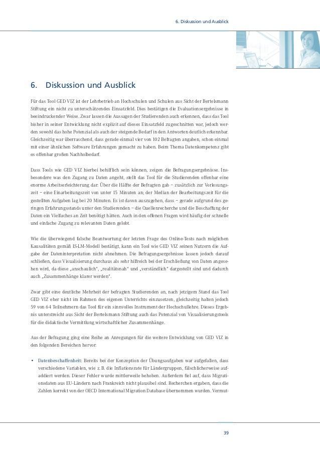 41 6. Diskussion und Ausblick Voraussetzung hierfür ist die Bereitschaft des Lehrenden, den Einsatz von GED VIZ vor dem Hi...